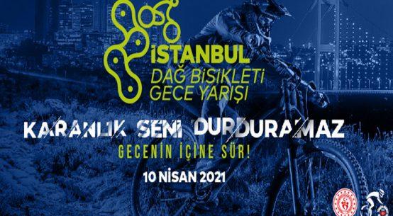 İstanbul Dağ Bisikleti Gece Yarışı | 10 Nisan 2021